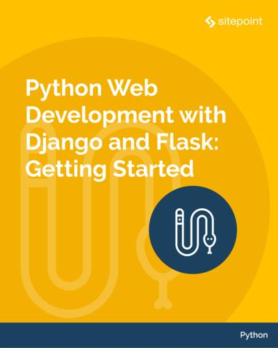 Python Web development with Django and Flask