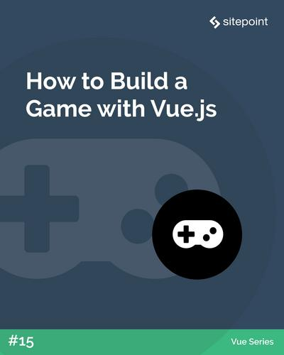 How to Build a Game with Vue.js