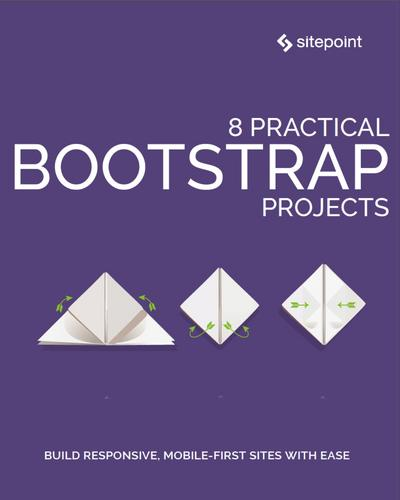 8 Practical Bootstrap Projects