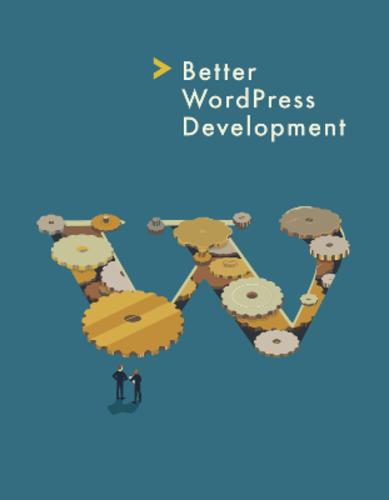 Better WordPress Development