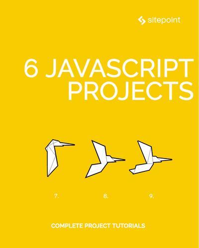 6 JavaScript Projects