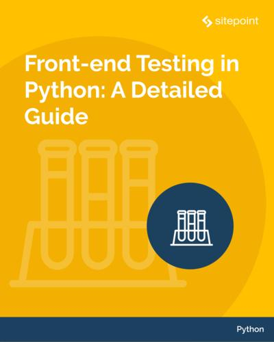 Front-end Testing in Python: A Detailed Guide