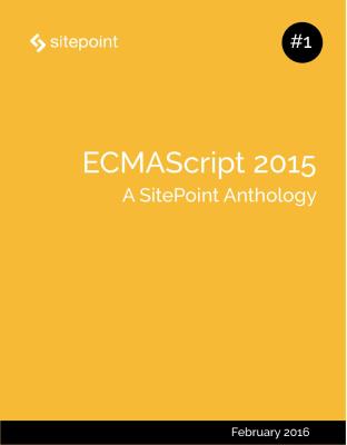 ECMAScript 2015: A SitePoint Anthology