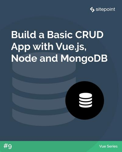 Build a Basic CRUD App with Vue.js, Node and MongoDB