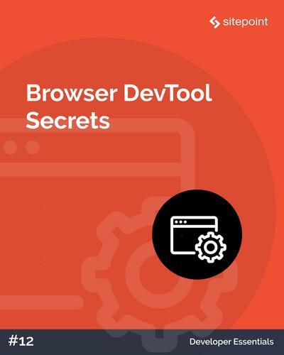 Browser Devtool Secrets