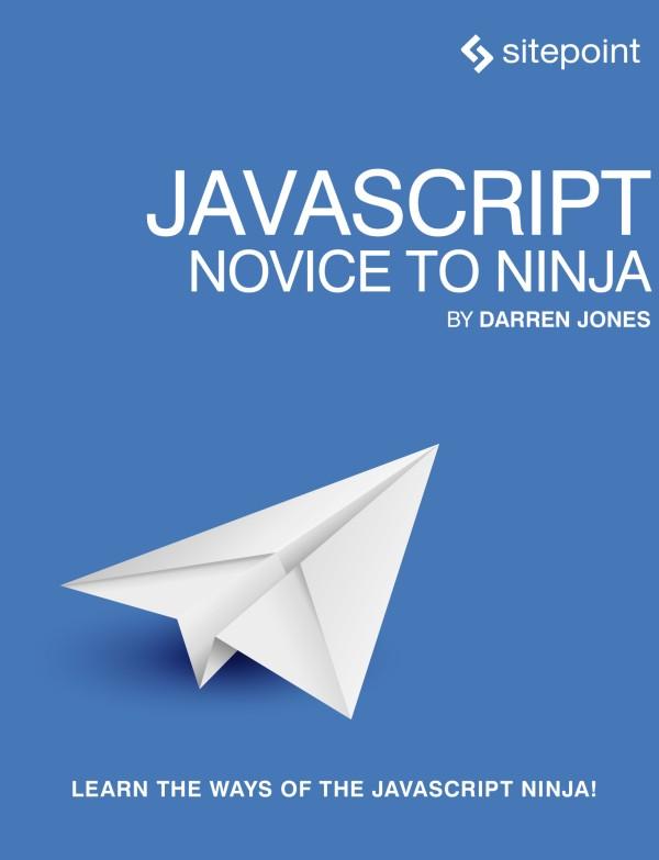 JavaScript: Novice to Ninja