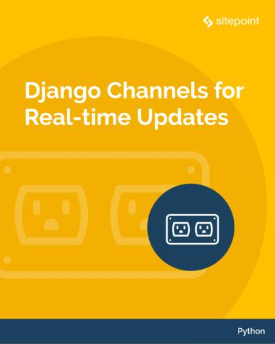Django Channels for Real-time Updates